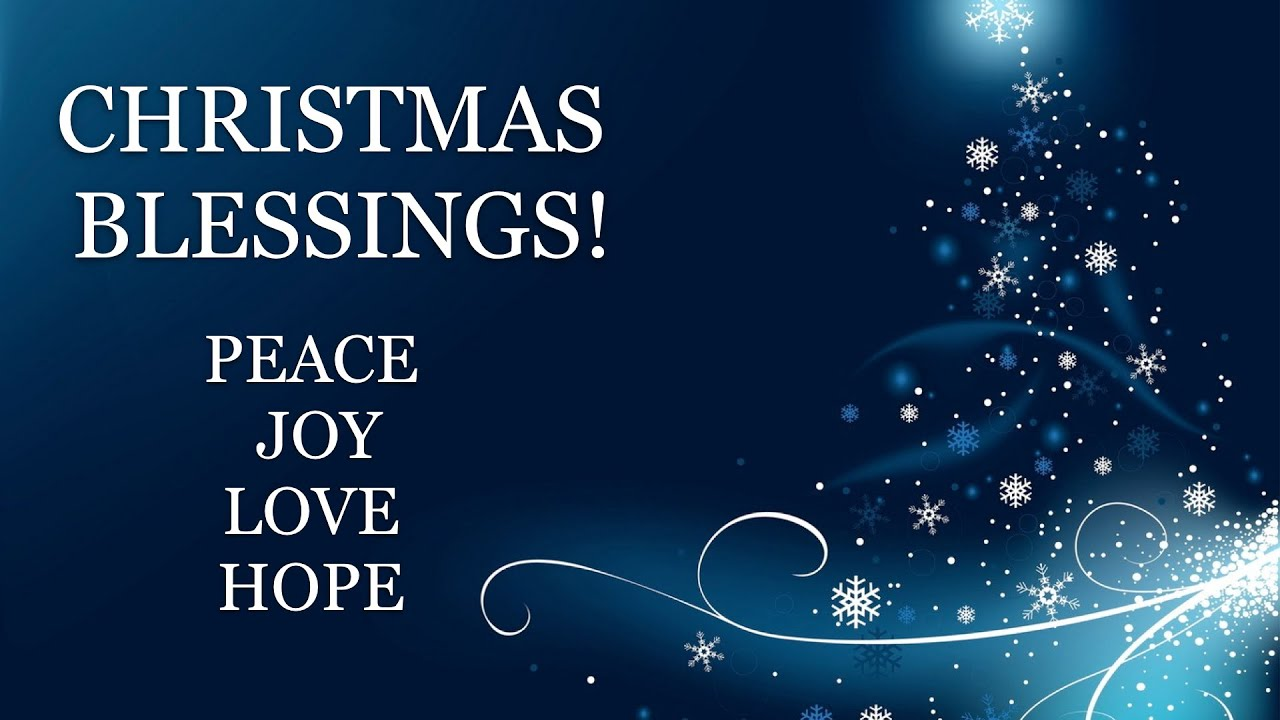 CHRISTMAS BLESSINGS ~ Peace, joy and love! - YouTube