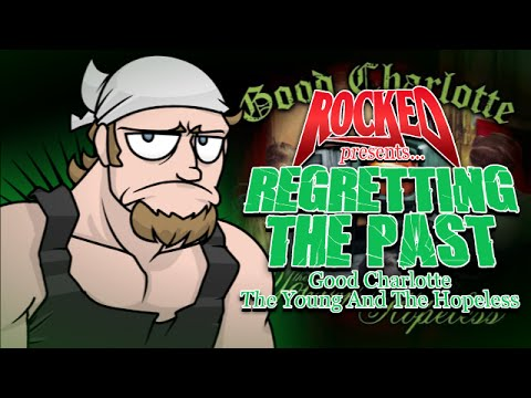 Good Charlotte - The Young And The Hopeless | Regretting The Past | Rocked