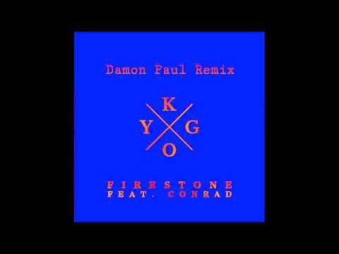 Kygo feat. Conrad - FIRESTONE ( DAMON PAUL REMIX )