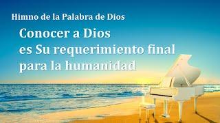 Canción cristiana | Conocer a Dios es Su requerimiento final para la humanidad