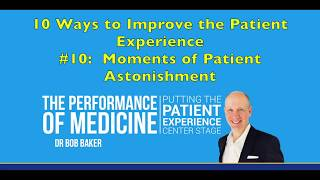 Patient Experience Tip #10: Moments of Patient Astonishment & Summary
