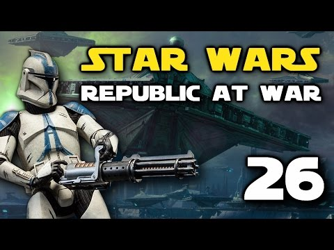 Star Wars: Republic At War - Episode 26 - Defense of Antar!