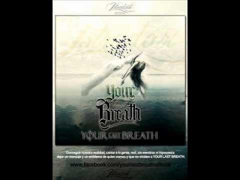 Your Last Breath-Heartache