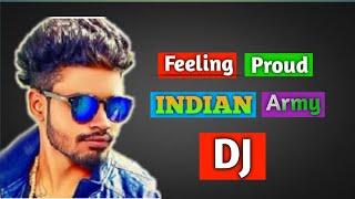 Feeling proud #indian army hard dj mix ...