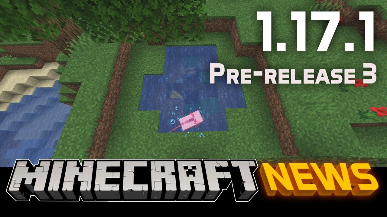 What's New in Minecraft 1.17.1 Pre-release 3?