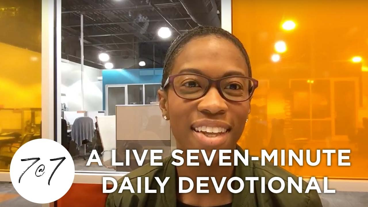 7@7: A Live Seven-Minute Daily Devotional - Day 40