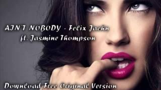 AIN'T NOBODY - Felix Jaehn ft Jasmine Thompson