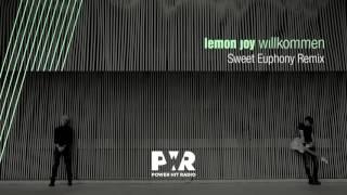Lemon Joy | Willkommen (Sweet Euphony Remix)