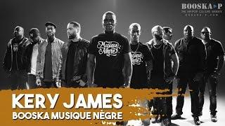 Kery James réunit la Mafia K'1 Fry,  Lino, Youssoupha : Booska Musique Nègre