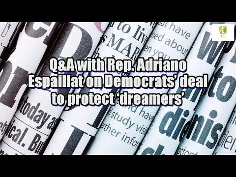 Q&A with Rep. Adriano Espaillat on Democrats' deal to protect 'dreamers'