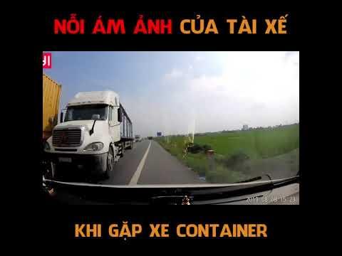 Nỗi ám ảnh của tài xế khi gặp xe container