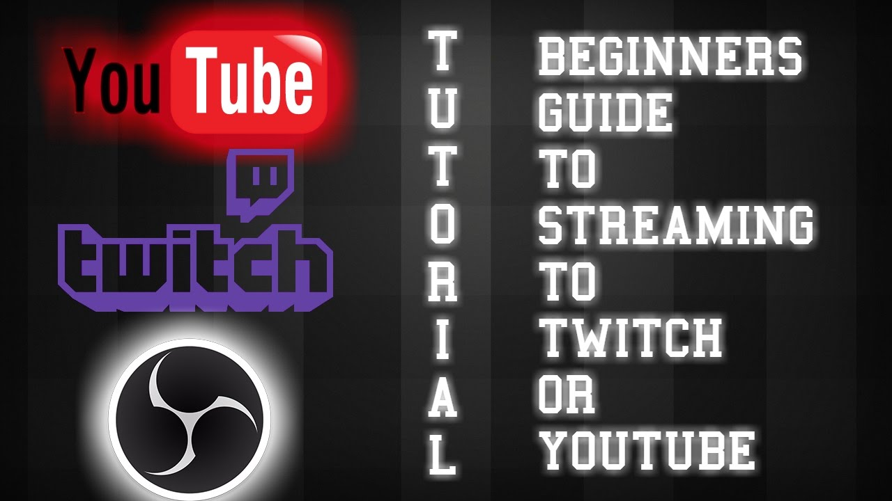 How To Stream To Twitch: OBS Studio Beginners Tutorial