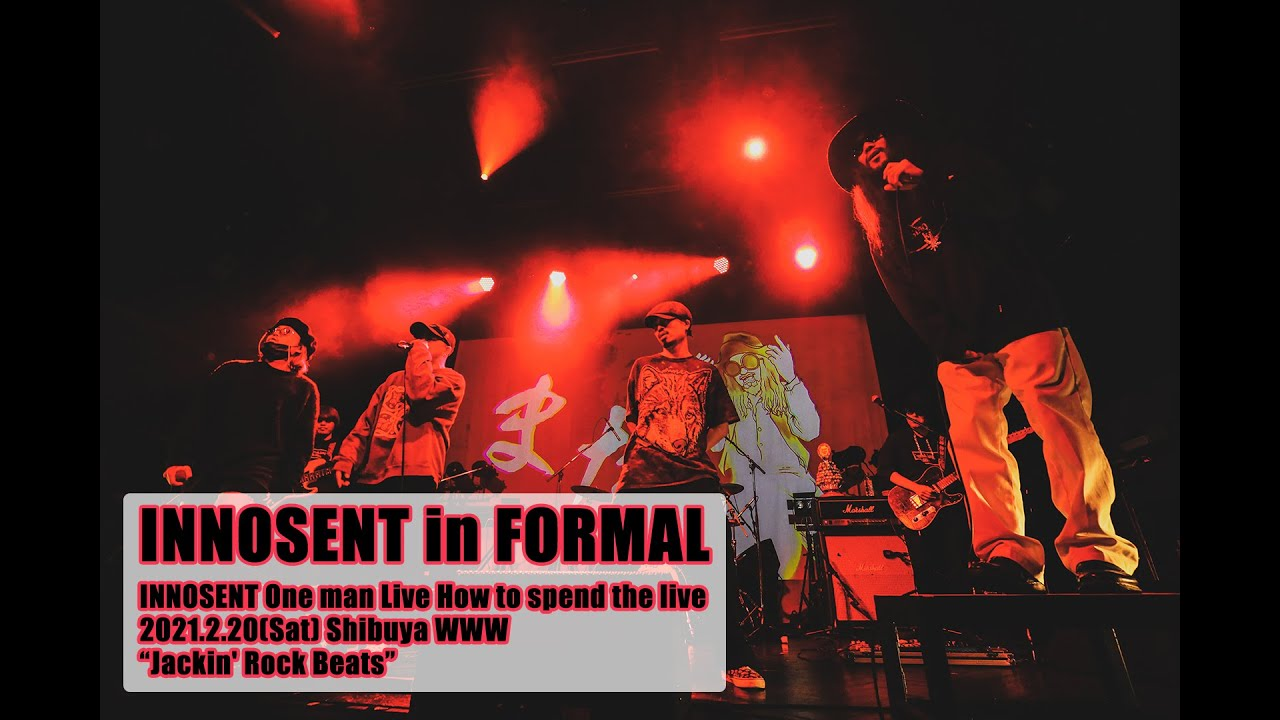 INNOSENT in FORMAL - INNOSENT One man Live How to spend the live 【Jackin' Rock Beats】