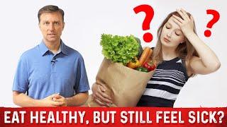 I Eat Healthy, But Still Feel Sick