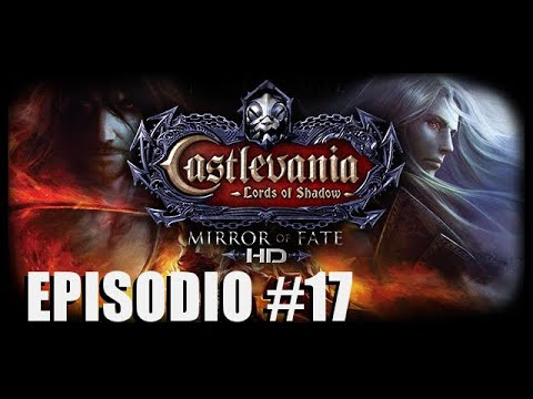 Castlevania Lords of Shadow - Mirror of Fate HD | Ep:17 |