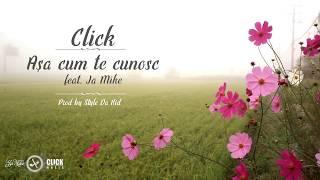 Click - Asa cum te cunosc feat. Ja Mike (prod. Style da Kid)