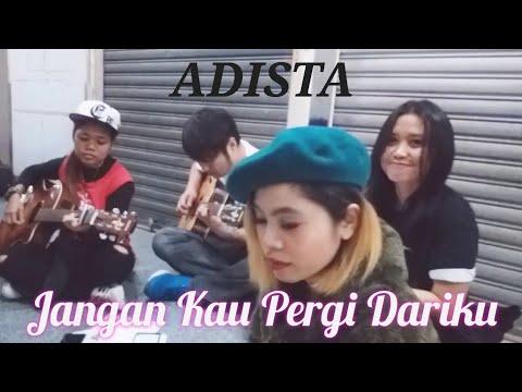 Jangan Kau Pergi Dariku  ADISTA  Acoustic  cover