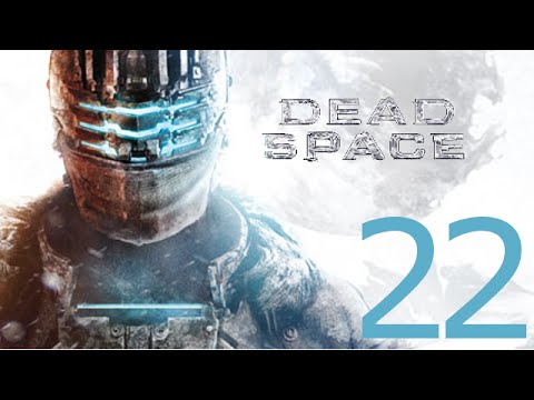 Dead Space Gameplay #22 :: Taking out the Garbage [Playthrough]
