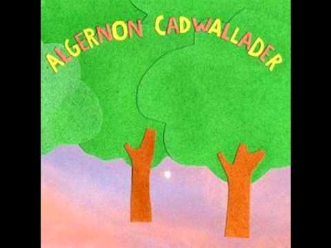 Algernon Cadwallader - Some Kind of Cadwallader (Full Album 2008)