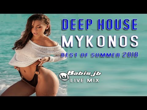 MYKONOS the best of Deep House Summer 2018 Babis jb PARTY TIME LIVE MIX
