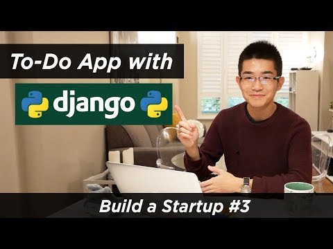 Making a To-Do App with Django | Web Development Tutorial | Build a Startup #3