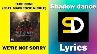 TECH N9NE - WE'RE NOT SORRY (FEAT. MACKENZIE NICOLE) (Lyrics)