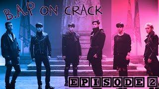 Video B.A.P on Crack | Episode 2 download MP3, 3GP, MP4, WEBM, AVI, FLV Juli 2018