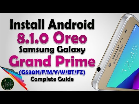 How to Install Android 8 1 0 Oreo on Samsung Galaxy Grand Prime   Complete  Guide