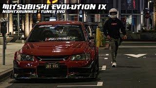 MITSUBISHI EVOLUTION IX - NIGHTRUNNER | Tuner Evo |