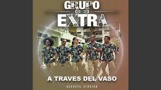 GRUPO EXTRA -   | A TRAVES DEL VASO | BACHATA VERSION | COVER AUDIO