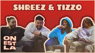ON EST LÀ - Épisode 1 - Tizzo & Shreez