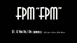 FPM (Fantastic Plastic Machine) / If you do, I do (威風堂々) (2009 ...