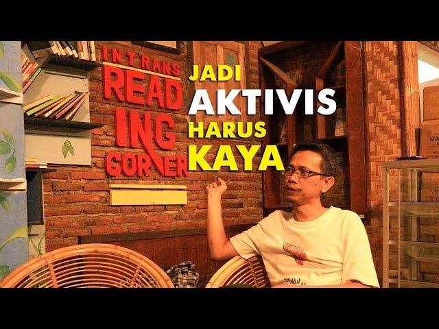 Jadi Aktivis Harus Kaya (Luthfi J. Kurniawan; MCW)
