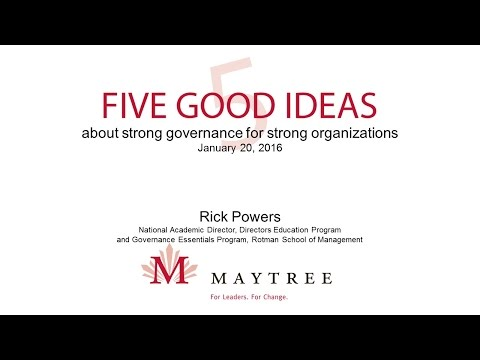 Five Good Ideas about strong governance for strong organizations
