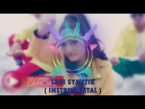 [KARAOKE] Siti Badriah - Lagi Syantik ( INSTRUMENTAL VERS )