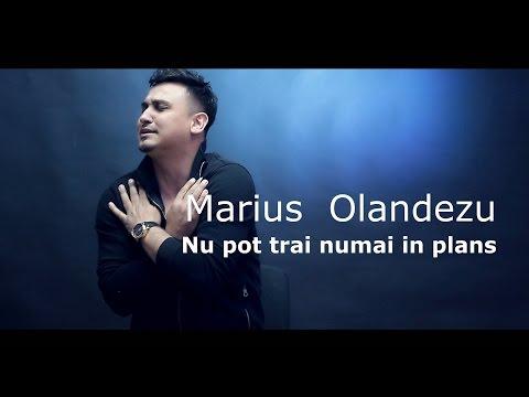 Marius Olandezu - Nu pot trai numai in plans (oficial video 2017)