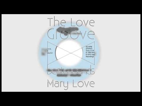 Mary Love - (Get Into) The Love Groove (Original Version)