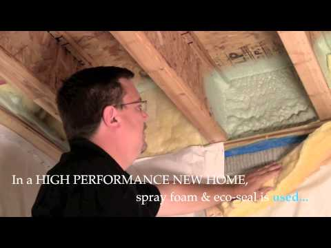High Performance New Homes - Spray Foam & Eco Seal