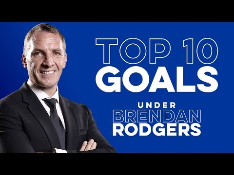 Top 10 Leicester City Goals Under Brendan Rodgers