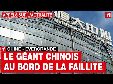 Chine : Evergrande, le géant de l'immobilier, au bord de la faillite • RFI