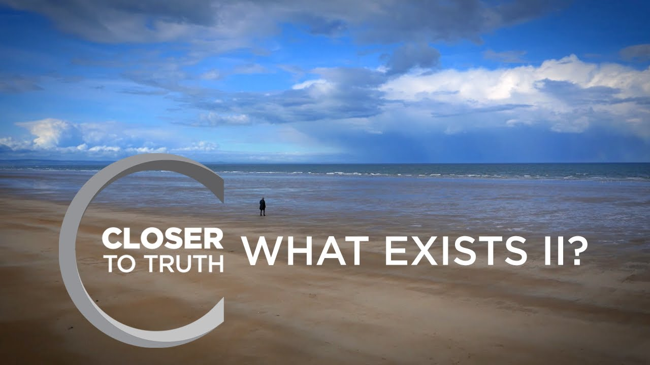 What Exists II? | Episode 1906 | Closer To Truth
