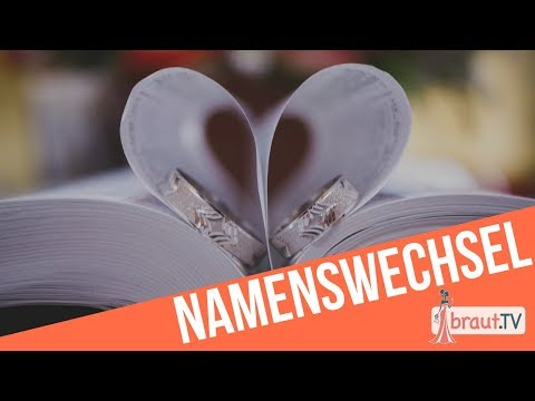 Namensänderung nach der Hochzeit | Familienname & Ehename | braut.TV