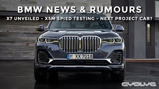 BMW News & Rumours - X7 Unveiled - X5M Nurburgring Testing - New Project Car?