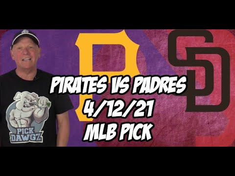 Pittsburgh Pirates vs San Diego Padres 4/12/21 MLB Pick and Prediction MLB Tips Betting Pick