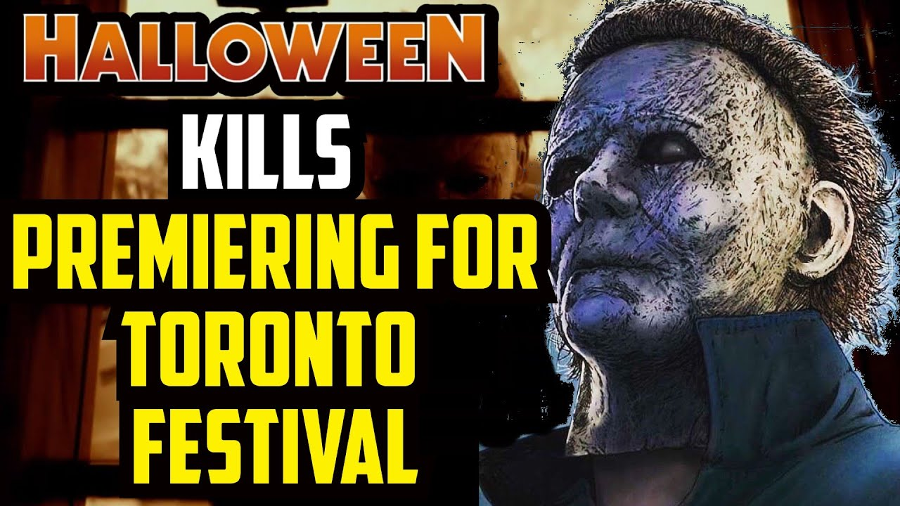 Halloween Kills | Will Michael Myers Takeover Tiff?