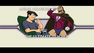 Anime Abandon: The Ultimate Teacher