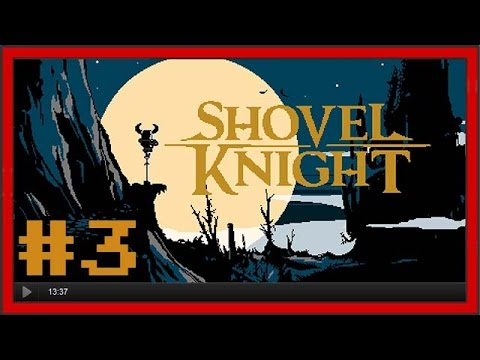 Let's Play Shovel Knight ~ 3 'RIP Jordi'