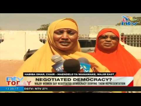 Wajir women say negotiated democracry denying them reprisentation