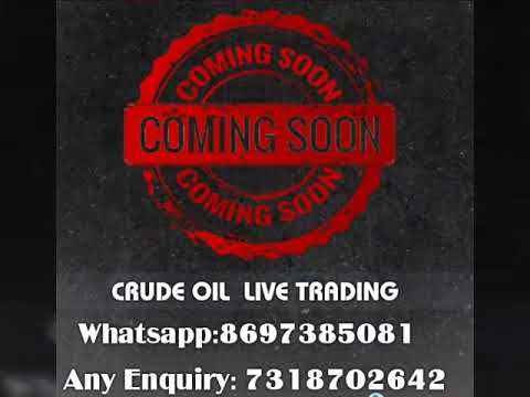 CRUDE OIL LIVE TRADING .....COMING SOON.....