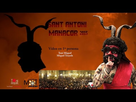 Sant Antoni Manacor 2015 en 1ª persona + Completes